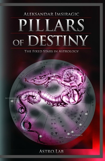 PILLARS OF DESTINY, The Fixed Stars in Astrology – new edition!